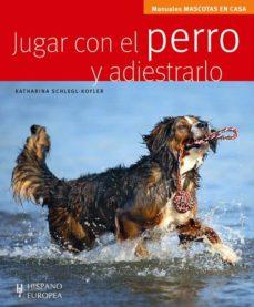 Srazceskychbohemu.cz Jugar Con El Perro Y Adiestrarlo (Manuales Mascotas En Casa) Image
