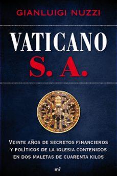 Curiouscongress.es Vaticano, S.a.: Veinte Años De Secretos Financieros Y Politicos D E La Iglesia Contenidos En Dos Maletas De Cuarenta Kilos Image