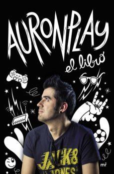 Descarga gratuita de e book computer AURONPLAY, EL LIBRO de AURONPLAY  in Spanish 9788427042629