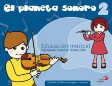 PLANETA SONORO 2 (EDUCACION PRIMARIA) - VV.AA.   Triangledh.org