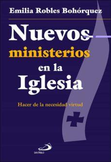 NUEVOS MINISTERIOS EN LA IGLESIA: HACER DE LA NECESIDAD VIRTUD