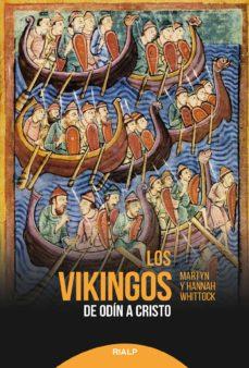 Descárgate los libros gratis en pdf. LOS VIKINGOS: DE ODIN A CRISTO in Spanish  9788432151729 de MARTIN WHITTOCK, HANNAH WHITTOCK