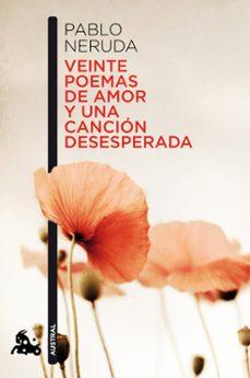 veinte poemas de amor y una cancion desesperada-pablo neruda-9788432248429