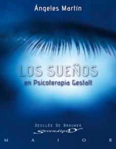 los sueños en psicoterapia gestalt: teoria y practica-angeles martin-9788433023629