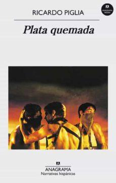 Leer un libro descargar mp3 PLATA QUEMADA (Literatura española) DJVU 9788433924629