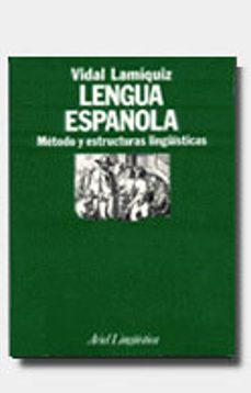 lengua española: metodo y estructuras lingüisticas (8ª ed.)-vidal lamiquiz ibañez-9788434482029
