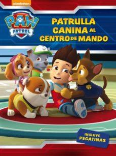 Vinisenzatrucco.it ¡Patrulla Canina, Al Centro De Mando! (Paw Patrol. Actividades) Image