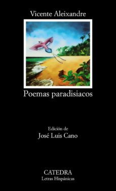 poemas paradisiacos (9ª ed.)-vicente aleixandre-9788437601229