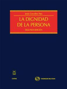Enmarchaporlobasico.es La Dignidad De La Persona: Nucleo De La Moralidad Y El Orden Publ Icos, Limite Al Ejercicio De Libertades Publicas (2ª Ed) Image
