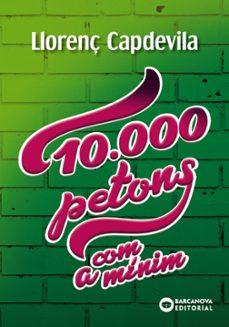 Descargar libros electrónicos en formato epub 10.000 PETONS, COM A MINIM de LLORENÇ CAPDEVILA PDF