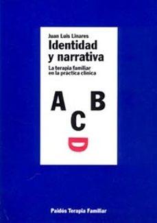 Descargar IDENTIDAD Y NARRATIVA: LA TERAPIA FAMILIAR EN LA PRACTICA CLINICA gratis pdf - leer online