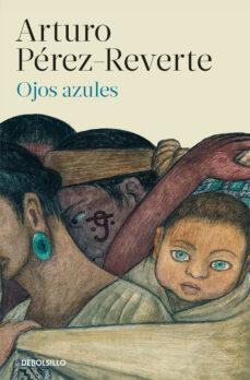 Gratis para descargar bookd OJOS AZULES (Literatura española) de ARTURO PEREZ-REVERTE 9788466339629 RTF