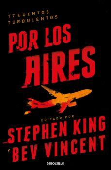 Descarga de libros de texto gratis POR LOS AIRES en español 9788466349529  de STEPHEN KING