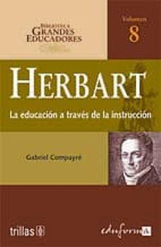 Chapultepecuno.mx Herbart: La Educacion A Traves De La Instruccion (Biblioteca Gran Des Educadores Vol. 8) Image