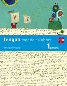 lengua trimestral mar de palabras savia 1º educacion primaria ed 2014 castellano-9788467570229