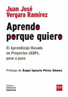 Descargar APRENDO PORQUE QUIERO: EL APRENDIZAJE BASADO EN PROYECTOS , PASO A PASO gratis pdf - leer online