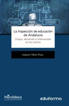 la inspección de educación de andalucía. origen, desarrollo e intervención en los centros-9788467673029