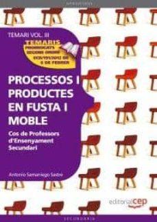 Trailab.it Cos De Professors D Ensenyament Secundari. Processos I Productes En Fusta I Moble: Temari (Vol. 3) Image