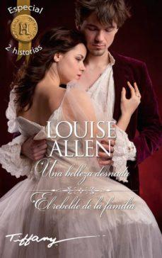 una belleza desnuda / el rebelde de la familia-louise allen-9788468791029