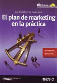 el plan de marketing en la practica (15ª ed)-jose maria sainz de vicuña ancin-9788473567329