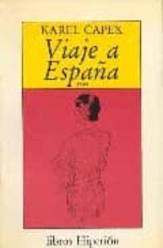 Descarga gratuita de libros en pdf de Rapidshare. VIAJE A ESPAÑA (1930) 9788475172729 (Literatura española)