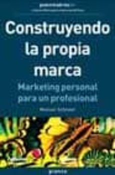 construyendo la propia marca: marketing personal para un profesio nal-manuel schneer-9788475776729
