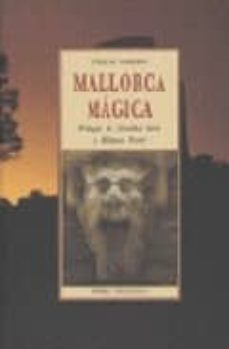 mallorca magica (4ª ed.)-carlos garrido-9788476518229