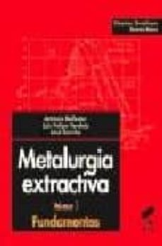 Descargar METALURGIA EXTRACTIVA: FUNDAMENTOS gratis pdf - leer online