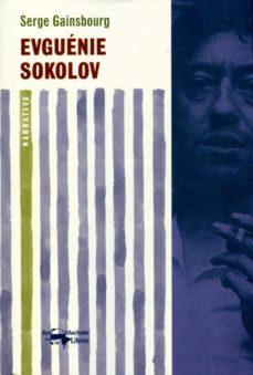 Descargando libros para ipod touch EVGUENIE SOKOLOV 9788477748229 en español de SERGE GAINSBOURG
