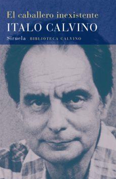 Descargar ebooks en francés gratis EL CABALLERO INEXISTENTE de ITALO CALVINO (Literatura española)