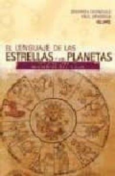 Srazceskychbohemu.cz El Lenguaje De Las Estrellas Y Los Planetas: Guia Visual Sobre Lo S Misterios Del Cielo Image