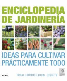 enciclopedia de la jardineria: ideas para cultivar practicamente todo-zia allaway-lia leendertz-9788480769129