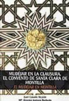 Javiercoterillo.es Mudejar En La Clausura: El Convento De Santa Clara De Montilla (E L Mudejar En Montilla) Image