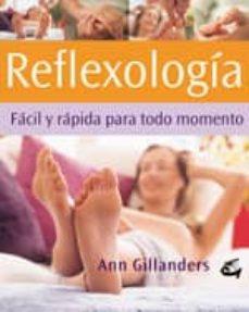reflexologia facil y rapida para todo momento-ann gillanders-9788484450429