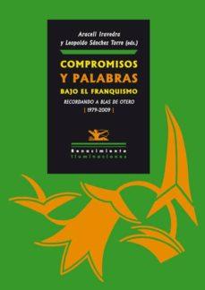 Descargar COMPROMISOS Y PALABRAS BAJO EL FRANQUISMO: RECORDANDO A BLAS DE O TERO 1979-2009 gratis pdf - leer online