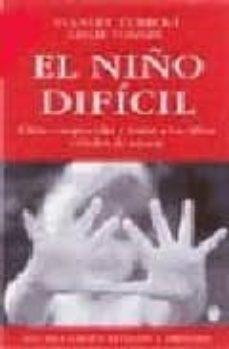 el niño dificil: como comprender y tratar a los niños dificiles d e educar-stanley turecki-9788489778429