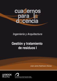 gestión y tratamiento de residuos i (ebook)-jose jaime sadhwani alonso-9788490422229