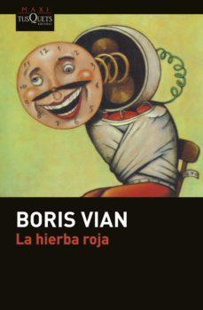 Descarga gratuita de libros electrónicos Mobi. LA HIERBA ROJA de BORIS VIAN
