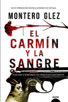 Descargar libro en formato pdf EL CARMÍN Y LA SANGRE en español 9788490676929 de MONTERO GLEZ