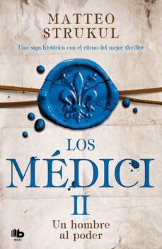 Descarga un libro de google books gratis. LOS MÉDICI: UN HOMBRE AL PODER (LOS MÉDICI 2) iBook 9788490708729 (Spanish Edition) de MATTEO STRUKUL