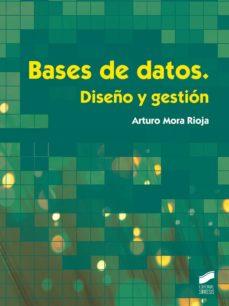 bases de datos. diseño y gestión-arturo mora rioja-9788490770429