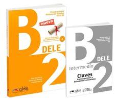 pack dele b2 (libro + claves)-pilar alzugaray-maria jose barrios-paz bartolome-9788490816929