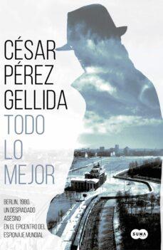 Descarga de libros online gratis TODO LO MEJOR 9788491292029 de CESAR PEREZ GELLIDA en español ePub MOBI RTF