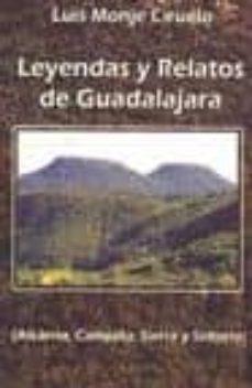 Vinisenzatrucco.it Leyendas Y Relatos De Guadalajara: Alcarria, Campiña, Sierra Y Se ÑOrio Image