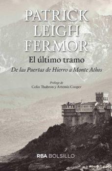 Descarga gratuita de libros de bibliotecas. EL ULTIMO TRAMO: DE LAS PUERTAS DE HIERRO AL MONTE ATHOS in Spanish 9788492966929