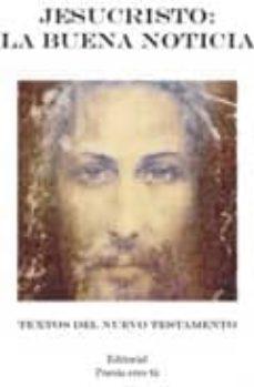 Permacultivo.es Jesucristo, La Buena Noticia: Textos Del Nuevo Testamento Image