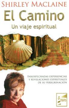 el camino ; un viaje espiritual-shirley maclaine-9788493843229