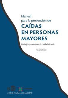 Libros en línea descarga gratuita pdf MANUAL PARA LA PREVENCION DE CAIDAS EN PERSONAS MAYORES 9788494277429 MOBI de FABIANA GIBER