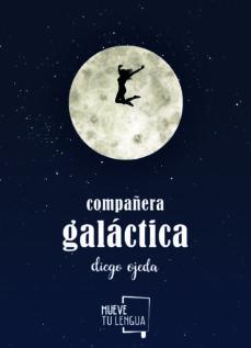 Descargas gratuitas de libros electrónicos sin membresía COMPAÑERA GALACTICA 9788494567629 iBook RTF ePub in Spanish de DIEGO OJEDA