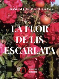 la flor de lis escarlata-francisco hidalgo lozano-9788494844829